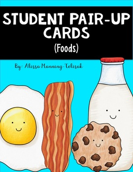 Student Pair-Up Cards (Food Pairs)