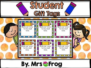 Student Pencil Gift Tags by Mrs Frog | Teachers Pay Teachers