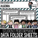 Student Performance Data Folder Sheets (High School Algebr