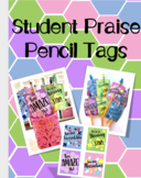 Student Praise Pencil Tags