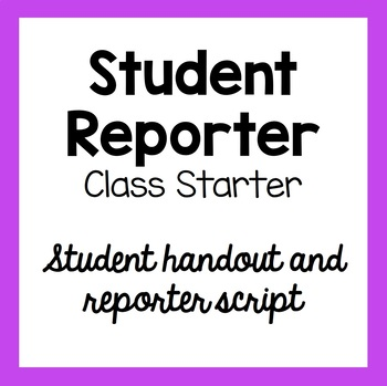 Student Reporter - Daily Class Starter