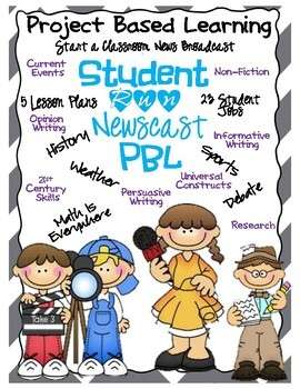 Student Run Newscast PBL (5 lesson plans, 5 news segments, 23 student jobs)