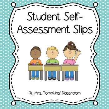 Student Self-Assessment Slips