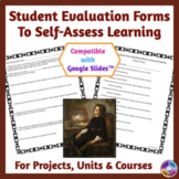 Student Self-Evaluation Forms to Assess Projects, Curriculum Units, and Courses