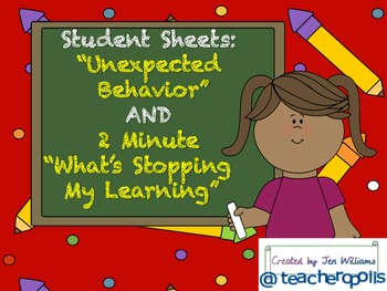 """Student Sheets: """"Unexpected Behavior"""" and 2-minute """"What's Stopping My Learning"""""""