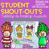 Student Shout-Outs Troll Edition Desktop Rewards EDITABLE SET INCLUDED