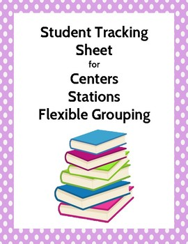 Student Station Tracking Sheets great for Centers - Flexible Grouping - Literacy