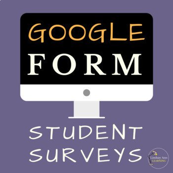 Student Survey Google Forms for Year-Long Data Collection