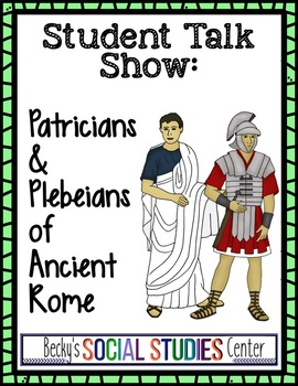 Student Talk Show: A Project of Plebeians and Patricians of Ancient Rome