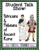 Patricians and Plebeians of Ancient Rome: Talk Show Activity