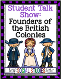 Student Talk Show: Founders of the 13 Colonies - A Group Project