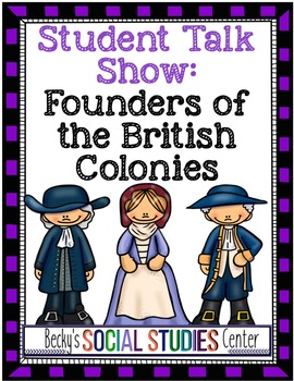 Student Talk Show: Founders of the British Colonies - A Gr