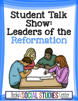 Student Talk Show: The Reformation in Europe - A Fun Group Project!