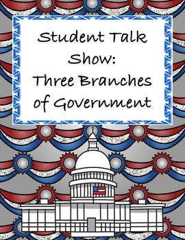 Student Talk Show: Three Branches of Government / Constitu
