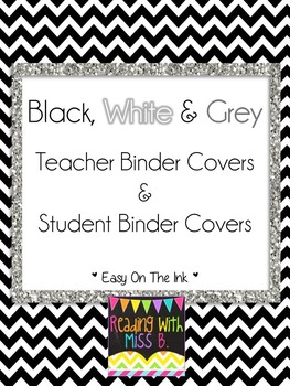 Student & Teacher Binder Covers - Black, White & Grey {{LOW INK!!}}