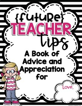 Student Teacher Advice and Apprectiation Book- Editable!