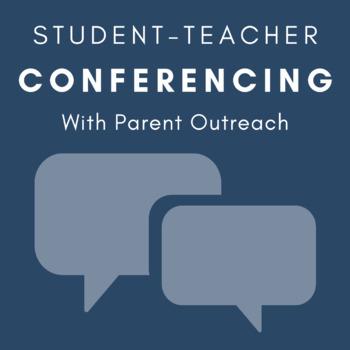 Student-Teacher Conferences with Parent Outreach
