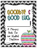 Student Teacher Goodbye Book - Student Teaching - Memory Book