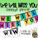 """Student Teacher Goodbye """"We Will Miss You"""" Banner"""