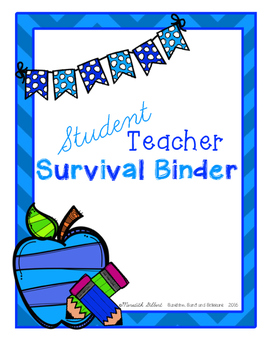 Student Teacher Survival Binder