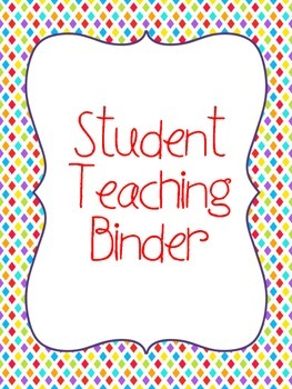 Student Teaching Binder
