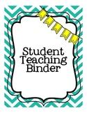 Student Teaching Binder UPDATED!