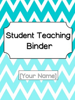 Student Teaching Binder Chevron EDITABLE