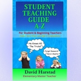 Student Teaching Guide A-Z: For Student & Beginning Teachers