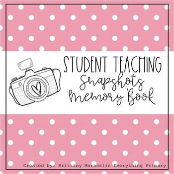 Student Teaching Snapshots Memory Book (EDITABLE VERSION)