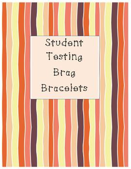 Student Testing Brag Bracelets