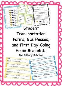 Student Transportation Forms, Bus Passes, and First Day Going Home Bracelets