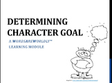 Student Video/Learning Module: Determining Character Goal