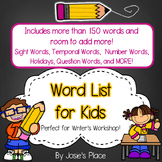 Word List for Writing Workshop- Alphabetized list of sight words and much more!