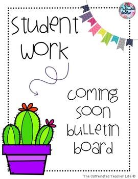 Student Work Coming Soon Bulletin Board - Cactus