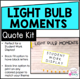 Student Work Display | Bulletin Board Quote | Light Bulb Moments
