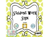 Student Work Sign FREEBIE