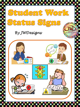 Student Work Status Signs - Classroom / Behavior Management Tool