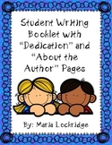 """Student Writing Booklet with """"Dedication"""" and """"About the A"""