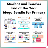 Student and Teacher End of the Year Mega Bundle For Primary
