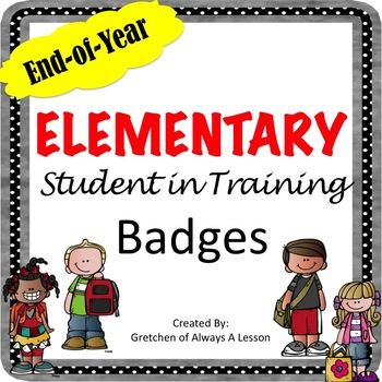 End of the Year Elementary Student in Training Badges
