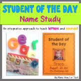 Student of the Day Name Study - Daily Letters, Sounds, Handwriting Practice