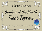 Student of the Month Treat Toppers (Castle Themed)
