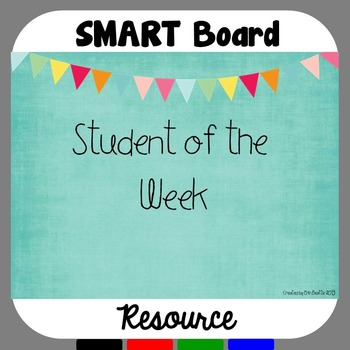 Student of the Week Resource for the SMART Board