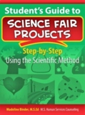 Student's Guide to Science Fair Projects (Using the Scient