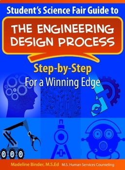 Student's Science Fair Guide Using the Engineering Design Process