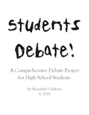 Students Debate! A Comprehensive Project for High School Students