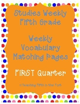 Studies Weekly Vocabulary Matching Pages FIRST Quarter Weeks 1-7 NO PREP