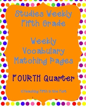 Studies Weekly Vocabulary Matching Pages FOURTH Quarter Weeks 22-28 NO PREP