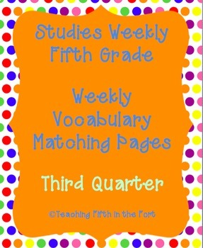 Studies Weekly Vocabulary Matching Pages THIRD Quarter Weeks 15-21 NO PREP