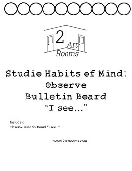 "Studio Habits of Mind: Observe ""I see.."" Bulletin Board"